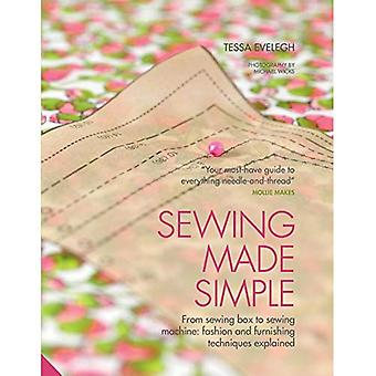 Sewing Made Simple: From sewing box to sewing machine: fashion and furnishing techniques explained