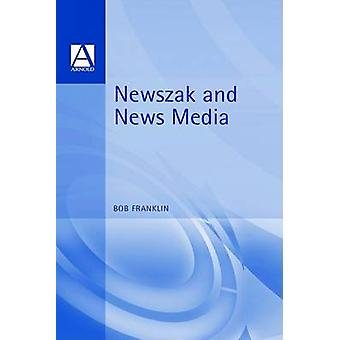 Newszak and News Media by Franklin & Bob