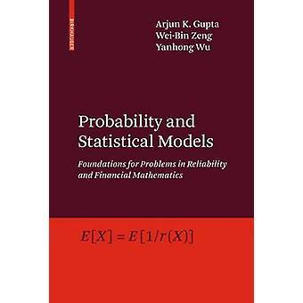 Sannsynlighet og statistiske modeller grunnlaget for problemer med pålitelighet og finansiell matematikk av Gupta & Arjun K.
