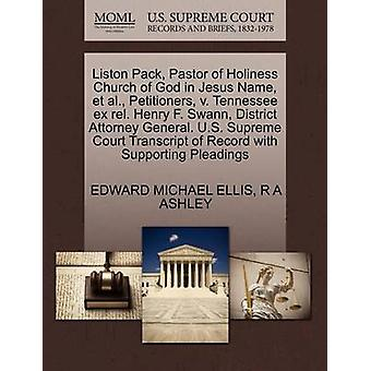 Liston Pack pastore della Chiesa di santità di Dio in Jesus Name et al firmatari v. Tennessee ex realtiva Henry F. Swann District Attorney General. US Supreme Court trascrizione del Record con sostenendo di ELLIS & EDWARD MICHAEL