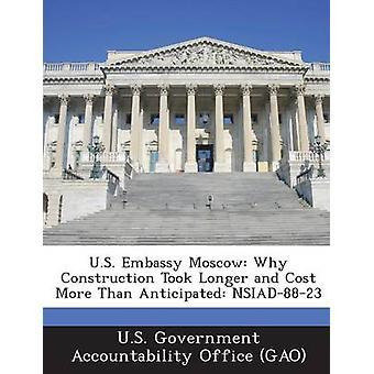 Etats-Unis ambassade Moscou pourquoi Construction a pris plus longtemps et plus de coûts anticipés Nsiad8823 par u. s. Government Accountability Office