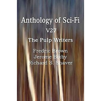 Anthology of SciFi V27 the Pulp Writers by Brown & Fredric