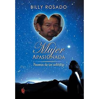 Mujer Apasionada Poemas de Un Solitario av Rosado & Billy