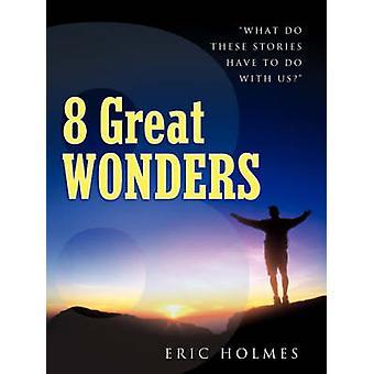 8 große Wunder von Holmes & Eric