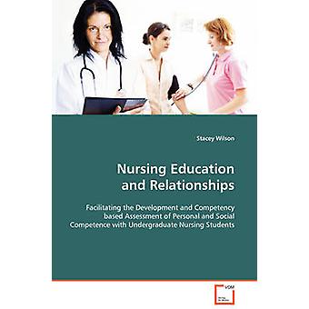 Nursing Education and Relationships by Wilson & Stacey