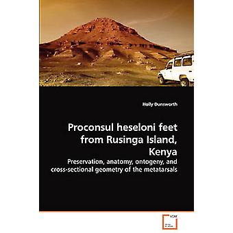 Proconsul heseloni feet from Rusinga Island Kenya  Preservation anatomy ontogeny and crosssectional geometry of the metatarsals by Dunsworth & Holly