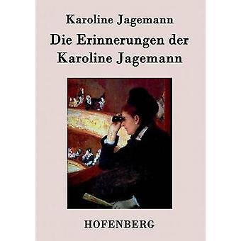 Die Erinnerungen der Karoline Jagemann av Karoline Jagemann