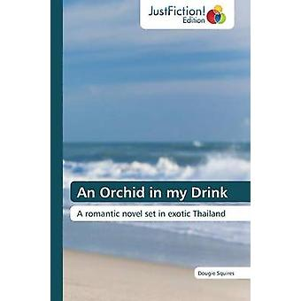 An Orchid in My Drink by Squires Dougie
