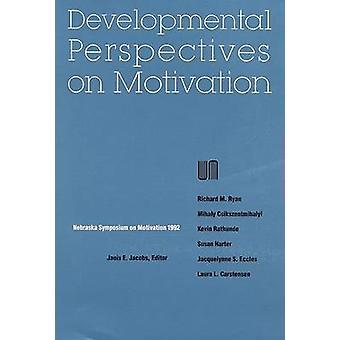 Nebraska Symposium on Motivation 1992 - Developmental Perspectives on