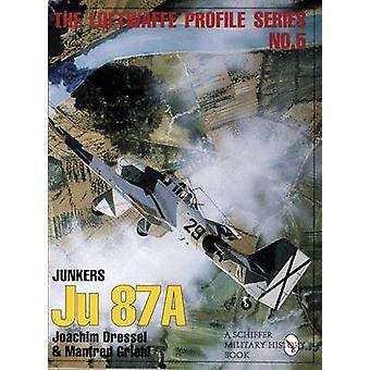 The Luftwaffe Profile Series - Number 5 by Joachim Dressel - Manfred G