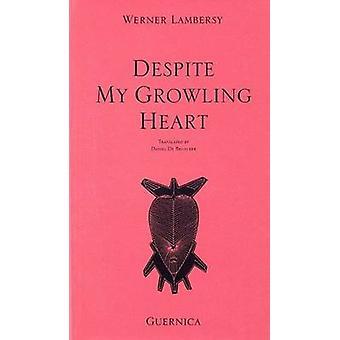 Despite My Growing Heart by Werner Lambersy - D.De  Bruycker - 978092