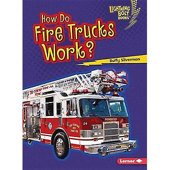 How Do Fire Trucks Work? by Buffy Silverman - 9781467796798 Book