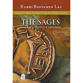 The Sages - v. 2 - From Yavne to the Bar Kokhba Revolt by Binyamin Lau