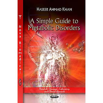 A Simple Guide to Metabolic Disorders by Haseeb Ahmad Khan - 97816210