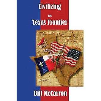 Civilizing the Texas Frontier - The Love Story of Mr. and Mrs. James L