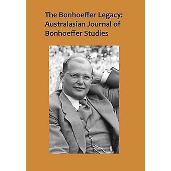 The Bonhoeffer Legacy - Australasian Journal of Bonhoeffer Studies - V
