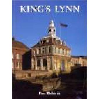 King's Lynn (New edition) by Paul Richards - 9781860774287 Book