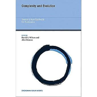 Complexity and Evolution - Toward a New Synthesis for Economics by Dav