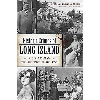 Historic Crimes of Long Island - Misdeeds from the 1600s to the 1950s