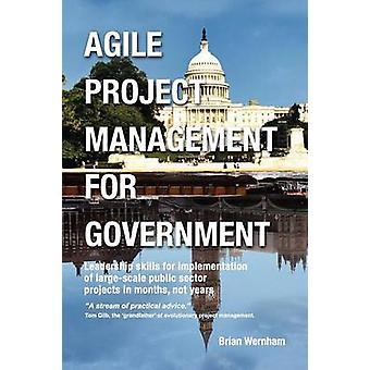 Agile Project Management for Government by Wernham & Brian