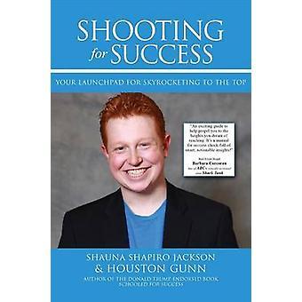 SHOOTING FOR SUCCESS by Gunn & Houston