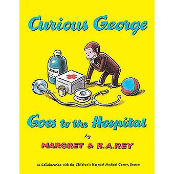 Curious George Goes to the Hospital by Margret Rey - H A Rey - 978088