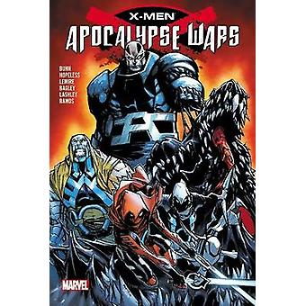 Xmen Apocalpyse Wars by Bunn & CullenHopeless & DennisLemire & Jeff