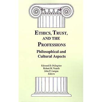 Ethics - Trust - and the Professions - Philosophical and Cultural Aspe