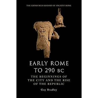 Early Rome to 290 Bc by Bradley & Guy