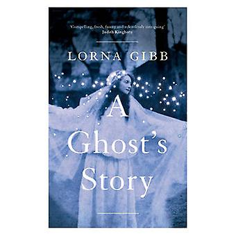 A Ghosts Story by Lorna Gibb