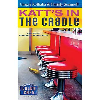 Katts in the Cradle by Kolbaba & Ginger