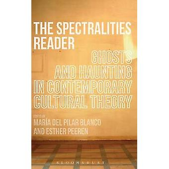 The Spectralities Reader by del Pilar Blanco & Maria