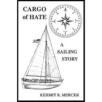 Last av hater en seiling historie av Mercer & Kermit R.
