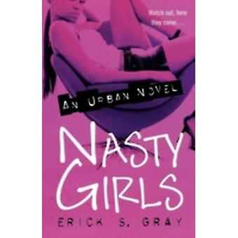 Nasty Girls by Gray & Erick