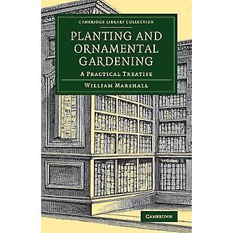 Planting and Ornamental Gardening by Marshall & William
