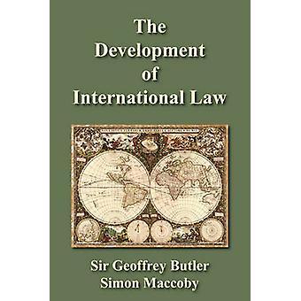 The Development of International Law by Butler & Geoffrey