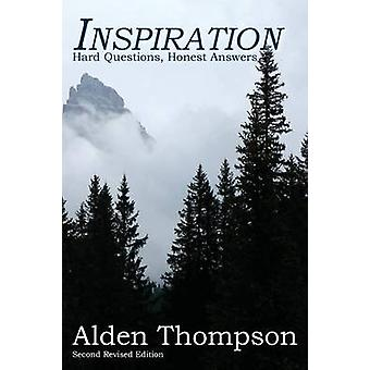 Inspiration Hard Questions Honest Answers by Thompson & Alden L