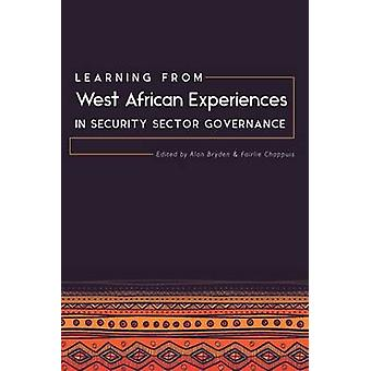 Learning from West African Experiences in Security Sector Governance by Bryden & Alan
