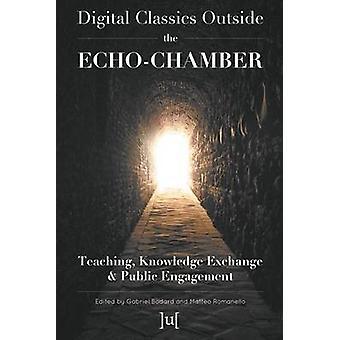 Digital Classics Outside the EchoChamber Teaching Knowledge Exchange  Public Engagement by Bodard & Gabriel