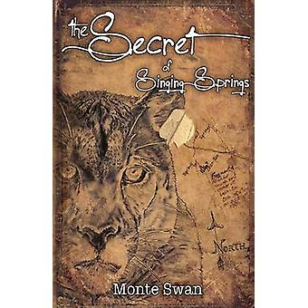 The Secret of Singing Springs by Swan & Monte