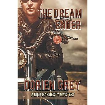 The Dream Ender A Dick Hardesty Mystery 11 by Grey & Dorien
