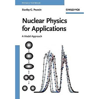 Nuclear Physics for Applications by Prussin