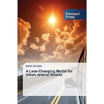 A LaneChanging Model for Urban Arterial Streets by Sun Daniel Jian