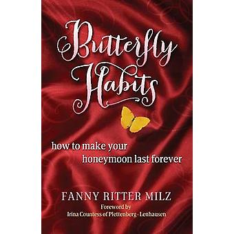 Butterfly Habits How to Make Your Honeymoon Last Forever by Ritter Milz & Fanny