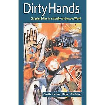 Dirty Hands by Fletcher & Garth Kasimu Baker