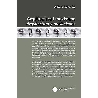 Arquitectura I Moviment by Soldevila Barbosa & Alfons