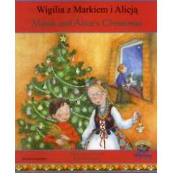 Marek and Alices Christmas in Polish and English by Jolanta Starek Corile & Illustrated by Priscilla Lamont