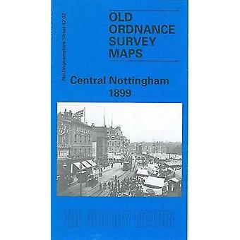 Central Nottingham 1899 - Nottinghamshire Sheet 42.02 by Alan Godfrey