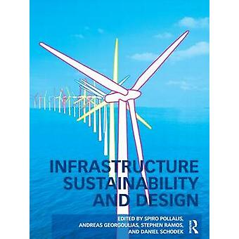 Infrastructure Sustainability and Design by Spiro N. Pollalis - 97804