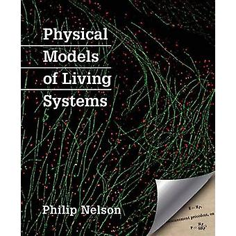 Physical Models of Living Systems by Philip Nelson - 9781464140297 Bo